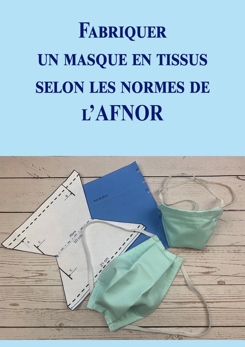 Fabriquer un masque en tissus selon les normes de l'AFNOR